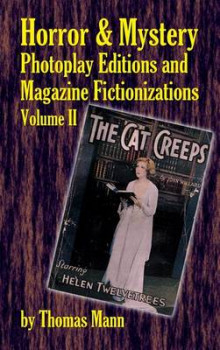 Horror and Mystery Photoplay Editions and Magazine Fictionizations, Volume II (Hardback) av Thomas Mann (Innbundet)