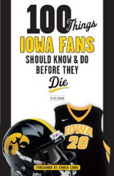 Omslag - 100 Things Iowa Fans Should Know & Do Before They Die