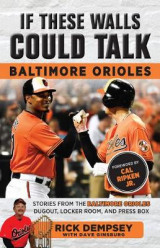 Omslag - If These Walls Could Talk: Baltimore Orioles