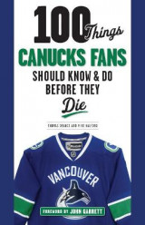 Omslag - 100 Things Canucks Fans Should Know & Do Before They Die