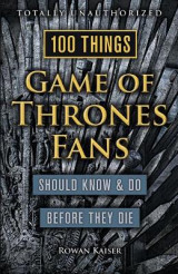Omslag - 100 Things Game of Thrones Fans Should Know & Do Before They Die