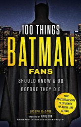 Omslag - 100 Things Batman Fans Should Know & Do Before They Die