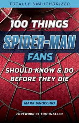 Omslag - 100 Things Spider-Man Fans Should Know & Do Before They Die