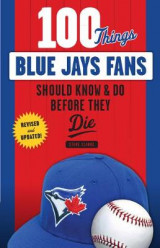 Omslag - 100 Things Blue Jays Fans Should Know & Do Before They Die