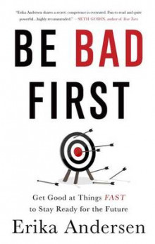 Be Bad First av Erika Andersen (Innbundet)