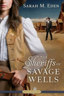 The Sheriffs of Savage Wells av Sarah M Eden (Heftet)