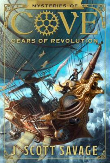 Gears of Revolution av J Scott Savage (Innbundet)