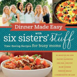 Omslag - Dinner Made Easy with Six Sisters' Stuff