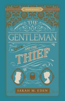 The Gentleman and the Thief av Sarah M Eden (Heftet)