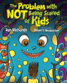 The Problem with Not Being Scared of Kids av Dan Richards (Innbundet)