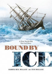 Bound by Ice av Rich Wallace og Sandra Neil Wallace (Innbundet)