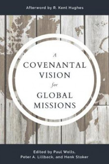 Covenantal Vision for Global Mission, A av Paul Wells (Heftet)