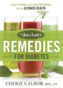 The Juice Lady's Remedies for Diabetes av Cherie Calbom (Heftet)
