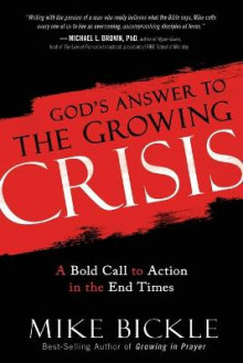 God's Answer to the Growing Crisis av Mike Bickle (Heftet)