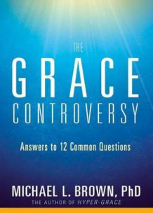 Grace Controversy, The av Michael L. Brown (Heftet)