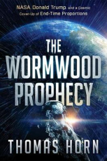 Wormwood Prophecy, The av Thomas Horn (Heftet)