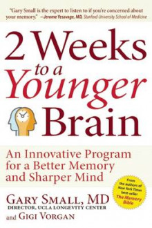 2 Weeks to a Younger Brain av Dr Gary Small og Gigi Vorgan (Heftet)