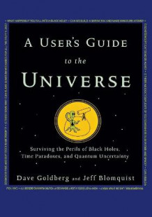 A User's Guide to the Universe av Dave Goldberg (Heftet)