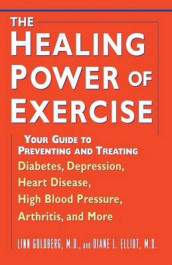 The Healing Power of Exercise av Diane L. Elliot og Linn Goldberg (Innbundet)