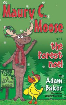 Maury C. Moose and the Forest Noel av Adam Baker (Heftet)
