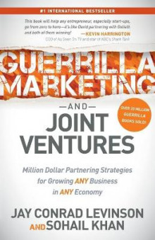 Guerrilla Marketing and Joint Ventures av Jay Conrad Levinson og Sohail Khan (Heftet)