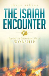 Isaiah Encounter av Chris Atkins (Heftet)