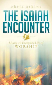 Isaiah Encounter av Chris Atkins (Innbundet)