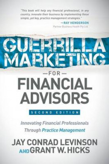 Guerrilla Marketing for Financial Advisors av Jay Conrad Levinson og Grant W Hicks (Heftet)