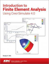 Introduction to Finite Element Analysis Using Creo Simulate 4.0 av Randy Shih (Heftet)