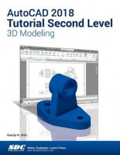 AutoCAD 2018 Tutorial Second Level 3D Modeling av Randy Shih (Heftet)