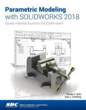 Parametric Modeling with SOLIDWORKS 2018 av Paul Schilling og Randy Shih (Heftet)