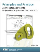Principles and Practice: An Integrated Approach to Engineering Graphics and AutoCAD 2019 av Randy Shih (Heftet)