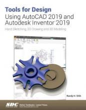 Tools for Design Using AutoCAD 2019 and Autodesk Inventor 2019 av Randy Shih (Heftet)