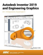 Autodesk Inventor 2019 and Engineering Graphics av Randy Shih (Heftet)