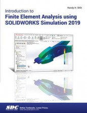 Introduction to Finite Element Analysis Using SOLIDWORKS Simulation 2019 av Randy Shih (Heftet)