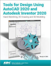 Tools for Design Using AutoCAD 2020 and Autodesk Inventor 2020 av Randy H. Shih (Heftet)
