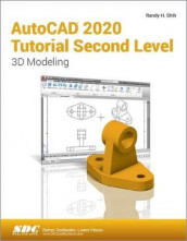 AutoCAD 2020 Tutorial Second Level 3D Modeling av Randy H. Shih (Heftet)
