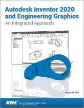 Autodesk Inventor 2020 and Engineering Graphics av Randy H. Shih (Heftet)