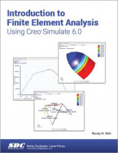Introduction to Finite Element Analysis Using Creo Simulate 6.0 av Randy Shih (Heftet)