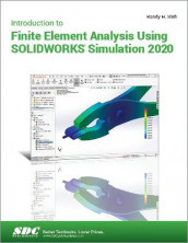 Introduction to Finite Element Analysis Using SOLIDWORKS Simulation 2020 av Randy Shih (Heftet)