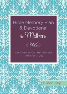Bible Memory Plan and Devotional for Mothers av Eileen Key (Heftet)