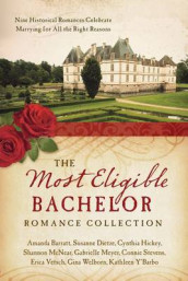 The Most Eligible Bachelor Romance Collection av Amanda Barratt, Susanne Dietze, Cynthia Hickey, Shannon McNear, Gabrielle Meyer, Connie Stevens, Erica Vetsch, Gina Welborn og Kathleen Y'Barbo (Heftet)