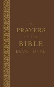 The Prayers of the Bible Devotional av Shanna D Gregor, Glenn Hascall, Ardythe Kolb, Vickie Phelps, Rachel Quillin og John Hudson Tiner (Heftet)