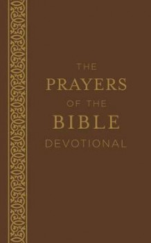 The Prayers of the Bible Devotional av John Hudson Tiner, Glenn Hascall, Ardythe Kolb, Shanna D Gregor, Vickie Phelps og Rachel Quillin (Heftet)