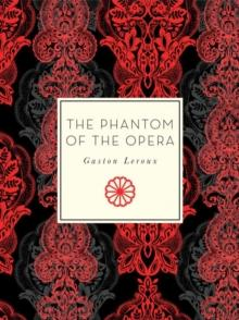The phantom of the opera av Gaston Leroux (Heftet)