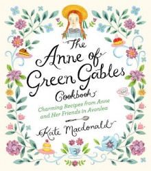 The Anne of Green Gables Cookbook av Kate Macdonald og L. M. Montgomery (Innbundet)
