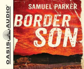 Border Son (Library Edition) av Samuel Parker (Lydbok-CD)