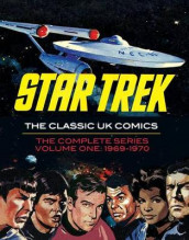 Star Trek The Classic UK Comics Volume 1 av Jim Balkie, Rich Handley, Harry Lindfield og Mike Noble (Innbundet)