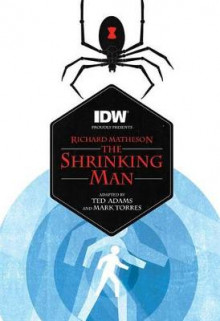 The Shrinking Man av Ted Adams og Richard Matheson (Heftet)