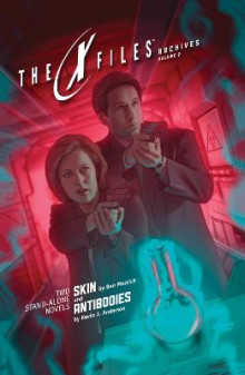 X-Files Archives: Skin & Antibodies Volume 2 av Ben Mezrich og Kevin J. Anderson (Heftet)